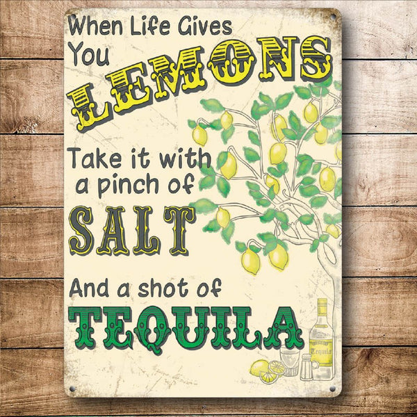 When Life Gives You Lemons, get Salt and Tequila! Small Metal/Steel Wall Sign