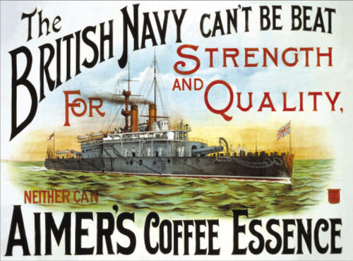 aimer-s-coffee-essence-the-british-navy-can-t-be-beat-strength-quality-navy-boat-at-sea-early-20th-century-vintage-retro-old-advert-for-house-home-bar-pub-or-coffee-shop-cafe-metal-steel-wall-sign