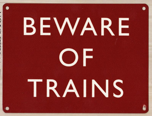 Beware of trains. Warning sign on railway. For  Metal/Steel Wall Sign
