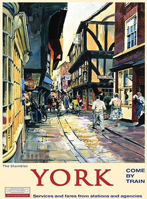 york-shambles-the-come-by-train-painting-railway-advert-yorkshire-railway-holiday-day-trip-old-area-of-york-tourist-metal-steel-wall-sign