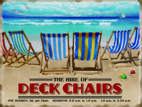 The Hire of Deck Chairs. Day at the beach, sand,  Metal/Steel Wall Sign