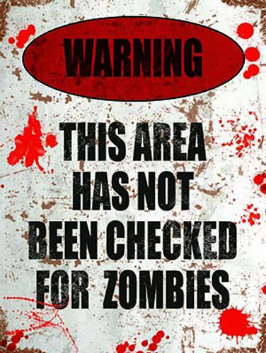 Warning!. This area has not been checked for zombies.    Metal/Steel Wall Sign