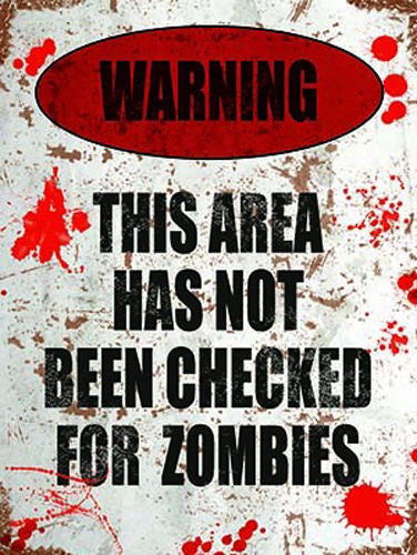 warning-this-area-has-not-been-checked-for-zombies-funny-scary-horror-gore-warning-sign-with-blood-splats-living-dead-shaun-of-the-dead-dawn-thriller-metal-steel-wall-sign