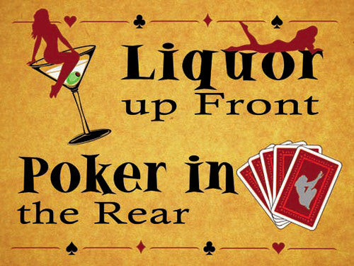 liquor-up-front-poker-in-the-rear-funny-innuendo-for-man-cave-garage-poker-room-bedroom-or-pub-bar-metal-steel-wall-sign
