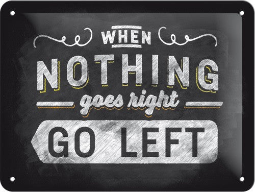 when-nothing-goes-right-go-left-retro-home-kitchen-3d-metal-steel-wall-sign