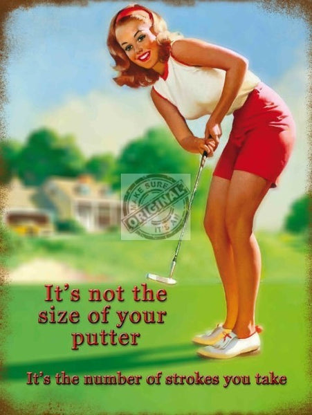 not-the-size-of-your-putter-its-the-number-of-strokes-you-take-golf-funny-sex-innuendo-sign-for-house-home-bedroom-bar-pub-or-man-cave-metal-steel-wall-sign