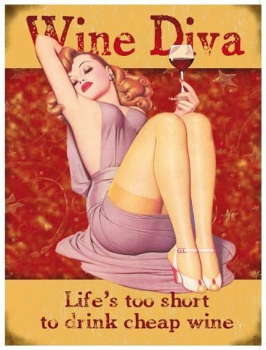 wine-diva-life-s-too-short-to-drink-cheap-wine-sexy-pinup-deco-woman-red-wine-for-house-kitchen-bar-pub-or-shop-metal-steel-wall-sign