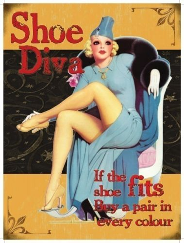 Shoe Diva. If the shoe fits, buy a pair in every  Metal/Steel Wall Sign