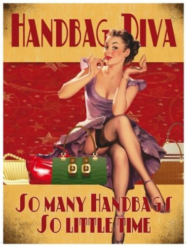 handbag-diva-so-many-handbags-so-little-time-funny-sexy-pin-up-30-s-40-s-style-for-birthday-bar-pub-cafe-house-home-or-bedroom-metal-steel-wall-sign
