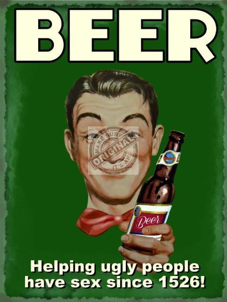 beer-helping-ugly-people-have-sex-since-1526-old-retro-funny-drunk-with-beer-bottle-metal-steel-wall-sign