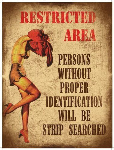 restricted-area-persons-without-proper-identification-i-d-will-be-strip-searched-funny-sexy-lady-getting-undressed-for-house-home-bar-pub-bedroom-club-garage-or-shed-metal-steel-wall-sign