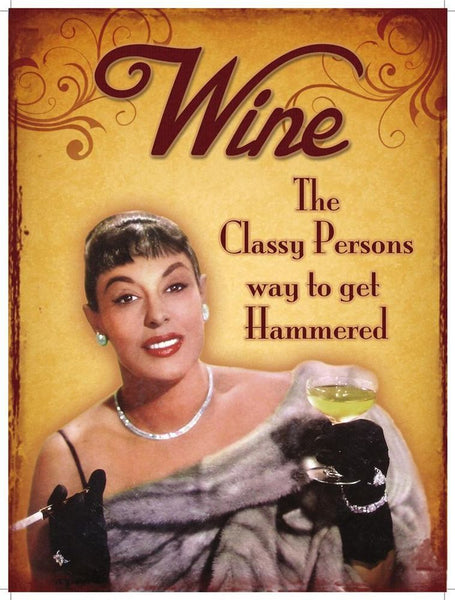 Wine, the classy persons way to get hammered. vintage.  Fridge Magnet