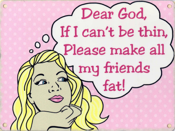Dear God, if I cant be thin, Please make all  Prayer.  Fridge Magnet