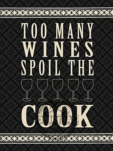 Too Many Wines Spoil the Cook Funny, Home, Kitchen, Metal/Steel Wall Sign