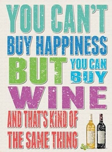You can't buy happiness but you can buy wine sorrows.  Fridge Magnet