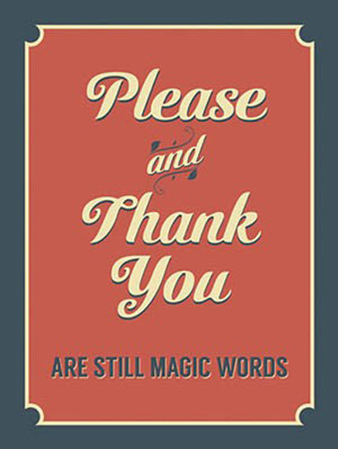 Please and thank you are still magic words. Polite,  Metal/Steel Wall Sign