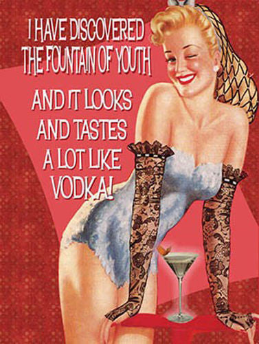 i-have-discovered-the-fountain-of-youth-and-it-looks-and-tastes-a-lot-like-vodka-blonde-sexy-pinup-in-under-wear-glass-of-vodka-for-house-home-kitchen-bar-pub-cafe-birthday-present-idea-metal-steel-wall-sign