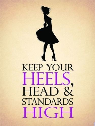 Glamorous Keep your heels, head and standards high   Metal/Steel Wall Sign