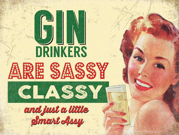 Gin Drinkers are Sassy, Classy and Smart Assy Retro Small Metal/Steel Wall Sign