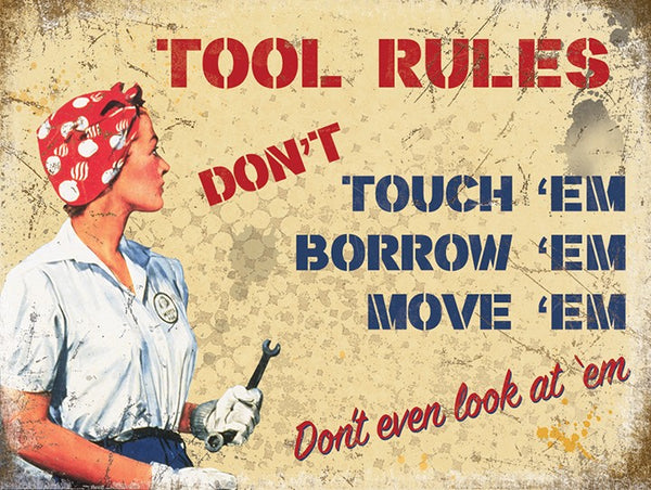 Tool Rules, Dont Touch, Borrow, Move or Even Look Small Metal/Steel Wall Sign