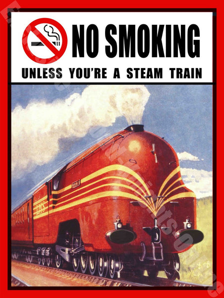no-smoking-unless-you-re-a-steam-train-warning-metal-steel-wall-sign