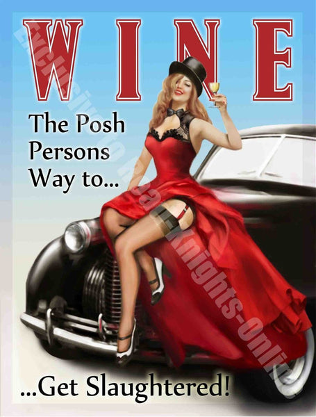 "Wine ""The Posh persons way to... ...get slaughtered!"" Metal/Steel Wall Sign"