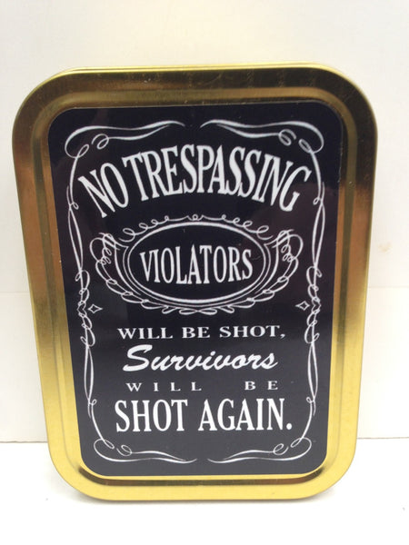 no-trespassing-violators-will-be-shot-survivors-will-be-shot-again-designed-in-the-style-of-jd-jack-daniels-gta-vice-city-load-up-screen-gold-sealed-lid-2oz-tobacco-storage-tin