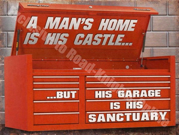 a-man-s-home-is-his-castle-but-his-garage-is-his-sanctuary-metal-steel-wall-sign