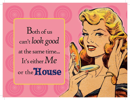 both-of-us-can-t-look-good-either-me-or-the-house-funny-retro-in-design-cartoon-comic-ideal-present-for-wife-girlfriend-partner-friend-sister-female-metal-steel-wall-sign