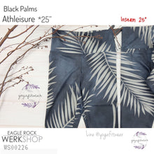 "Werkshop - Black Palms- Athleisure *25"" (WS00226)"