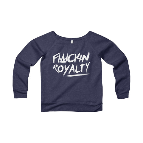 Fuckin Royalty (white text) Women's Sponge Fleece Wide Neck Sweatshirt