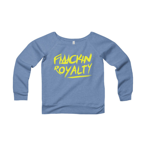 Fuckin Royalty (yellow text) Women's Sponge Fleece Wide Neck Sweatshirt