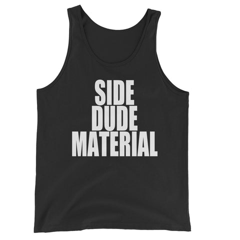 Side Dude Material (white text) Unisex Tank Top