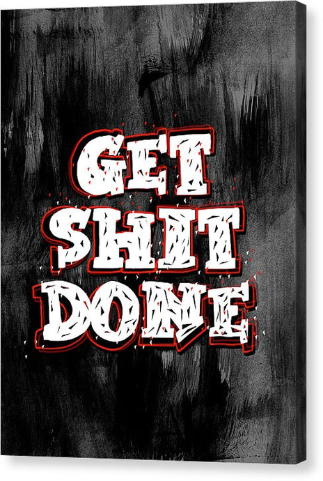 Get Sh*t Done - Hustler Canvas