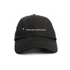 THIS IS NOT A SAFE PLACE BLACK DAD CAP
