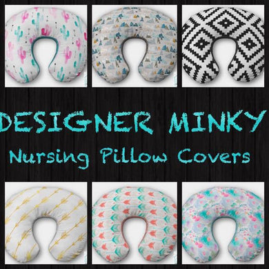 DESIGNER Nursing Pillow Cover- Designer MINKY
