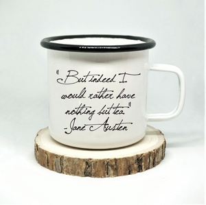 Jane Austen - 'I Would Rather Have Tea' - Enamel Mug