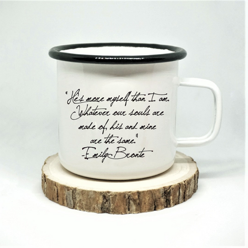 Emily Bronte - 'Whatever Our Souls' - Enamel Mug