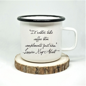 Louisa May Alcott - 'I'd Rather Take Coffee' - Enamel Mug