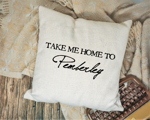 Take Me Home to Pemberley Pillow