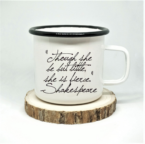 Shakespeare - 'Though She Be But Little - Enamel Mug