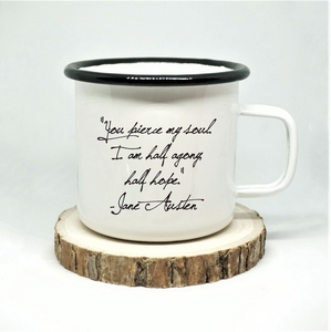 Jane Austen - 'You Pierce My Soul' - Enamel Mug