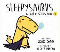 Sleepysaurus | A Saurus Series Book 8