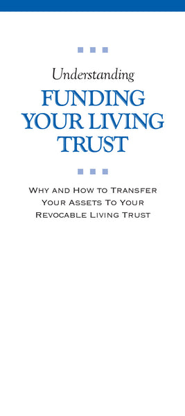 Understanding Funding Your Living Trust