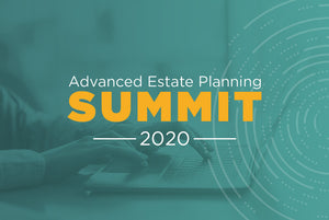Advanced Estate Planning Summit