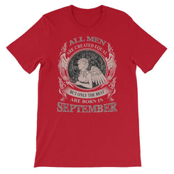 All Men Are Created Iqual But Only The Best Are Born in September T-Shirt - DealsBlast.com