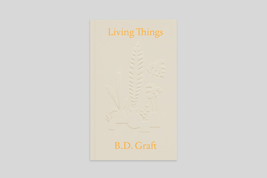Living Things by B.D. Graft