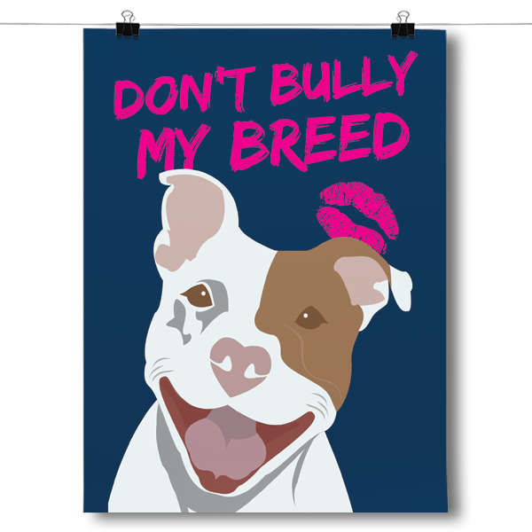Don't Bully My Breed Pit Bull