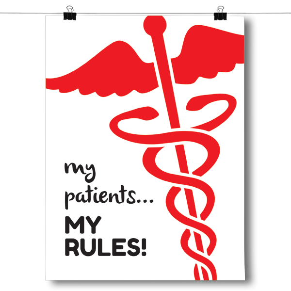 My Patients, My Rules Nurse RN