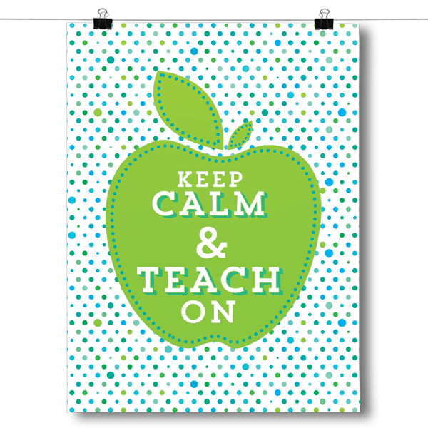 Keep Calm & Teach On Teacher's